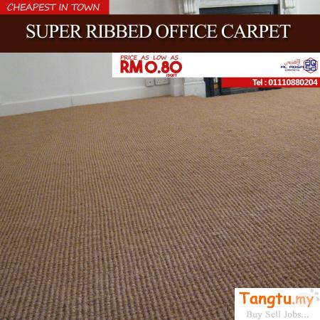 SUPER RIBBED OFFICE CARPET STARTING JUST FROM RM 0.80 SQ/FT SUPPLY & INSTALL / KARPET PEJABAT Klang - Tangtu Malaysia-Singapore Free Classified Ads