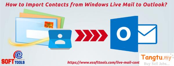 Import Contacts from Windows Live Mail to Outlook Holland Village Singapore   Tangtu.my